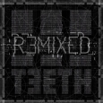 3TEETH - 3TEETH Remixed